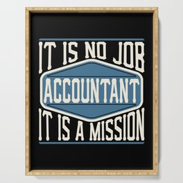 Accountant  - It Is No Job, It Is A Mission Serving Tray