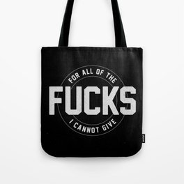 For all of the fucks I cannot give Tote Bag