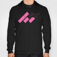 I Like You Graphik: Pink Type Hoody
