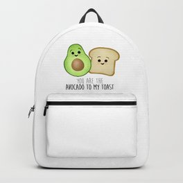 You Are The Avocado To My Toast Backpack