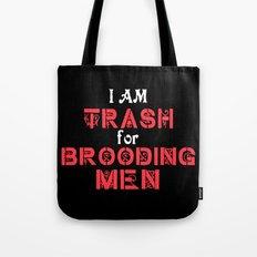 I Am Trash for Brooding Men Tote Bag