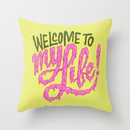 Welcome to My Life Throw Pillow