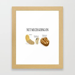 Nut Much Going On Framed Art Print