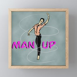 Man Up Framed Mini Art Print