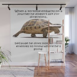When A Tortoise Embarks On A Journey African Proverb Wall Mural