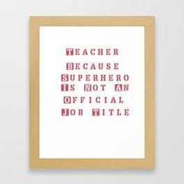 Teacher SUperhero Framed Art Print