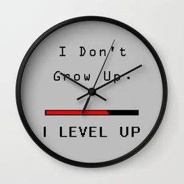 I DOn't Grow Up, I Level Up - Nerd Gamer Wall Clock