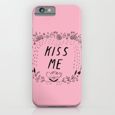 Kiss Me - Pink iPhone 6s Slim Case