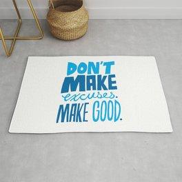 Don't Make Excuses. Make Good. Rug