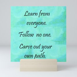 Carve Out Your Own Path Mini Art Print
