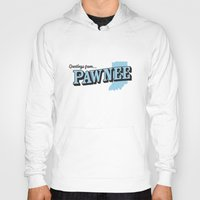 parks and recreation Hoodies featuring Parks and Recreation - Greetings from Pawnee by ernieandbert