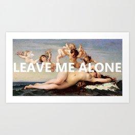 ~leave me alone~ Art Print