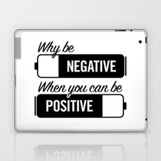 why be negative Laptop & iPad Skin