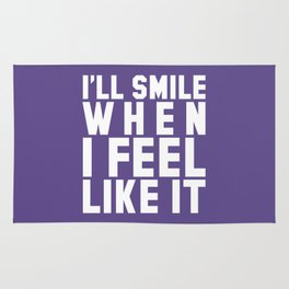 I'LL SMILE WHEN I FEEL LIKE IT (Ultra Violet) Rug