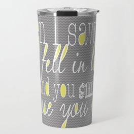 When I Saw You (Yellow) Travel Mug