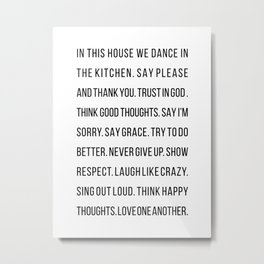 In This House We Dance In the Kitchen. Say Please and Thank You. Trust In God… Metal Print