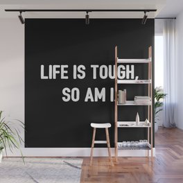 Tough Life Wall Mural