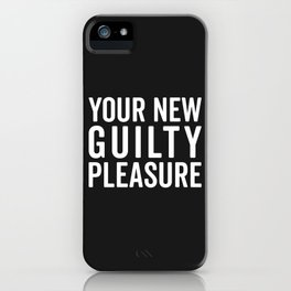 New Guilty Pleasure Funny Quote iPhone Case