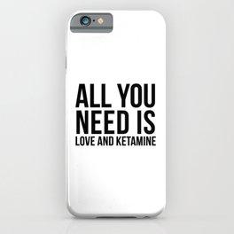 Love and Ketamine | gift idea iPhone Case