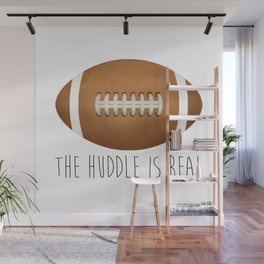 The Huddle Is Real Wall Mural