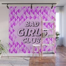 BAD GIRLS CLUB Wall Mural