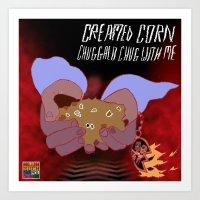 Creamed Corn: Chuggalo Chug With Me Art Print