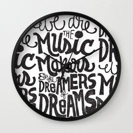 WE ARE THE MUSIC MAKERS... Wall Clock