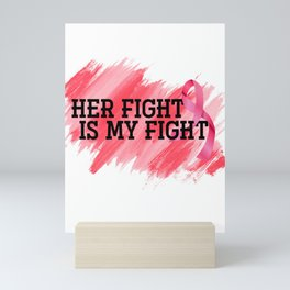 Breast Cancer Her Fight Mini Art Print