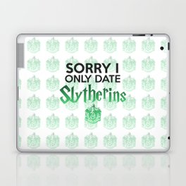 Sorry I Only Date Slytherins Laptop & iPad Skin