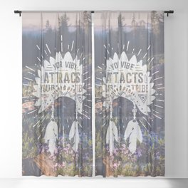 Your Vibe Attracts Your Tribe - Mountain Morning Sheer Curtain