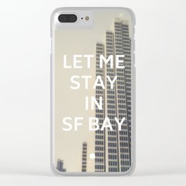 San Francisco (Let Me Stay in SF Bay) Clear iPhone Case