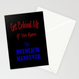 Get Behind Me If You Know The Heimlich Maneuver T - Shirt and most products Stationery Cards