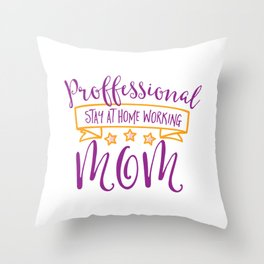 Professional Stay At Home Working Mom Throw Pillow