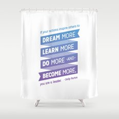 Dream More - Dolly Parton Quote Shower Curtain