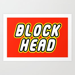 BLOCK HEAD in Brick Font Logo Design by Chillee Wilson Art Print
