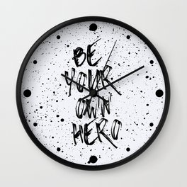 Be Your Own Hero Quote Wall Clock