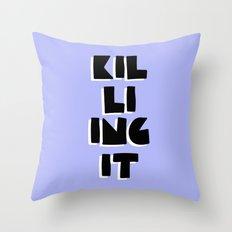 Killing It Throw Pillow