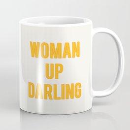 WOMAN UP DARLING Coffee Mug