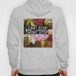 CANT STOP WONT STOP Hoody