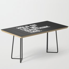Overthink This Funny Quote Coffee Table