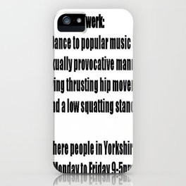 She Twerks In Yorkshire iPhone Case