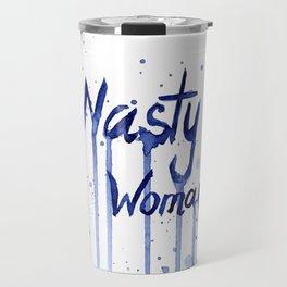 Nasty Woman Painting Blue Watercolor Splatters Travel Mug