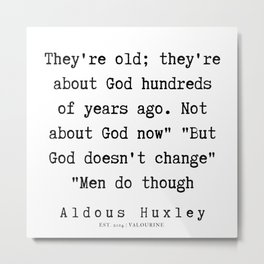95   | Aldous Huxley Quotes  | 190714 | Metal Print