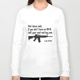 Jesus Ar15 Pro Gun Luke Bible 22 36 Christian Funny Gun Rights Jesus T-Shirts Long Sleeve T-shirt