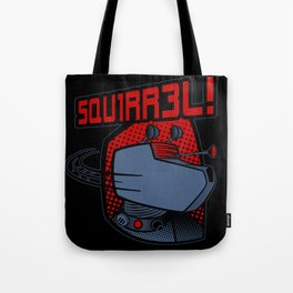 SQUIRREL! Tote Bag