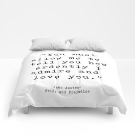 You must allow me to tell you how ardently I admire and love you. Pride and Prejudice Comforters