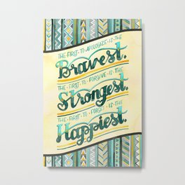 Bravest, Strongest, Happiest Metal Print