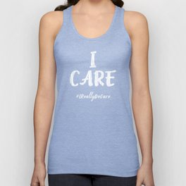 Inspirational I Care Hashtag I Really Do Care Gift Idea Unisex Tank Top