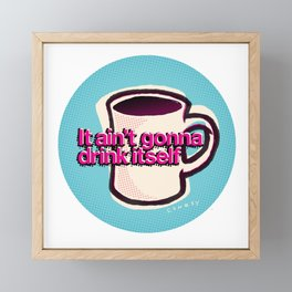 Mug Motivation for Coffee Lovers | Coffee Addict | Gift for Mom or Dad Framed Mini Art Print
