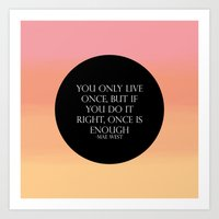 We Only Live Once! Art Print